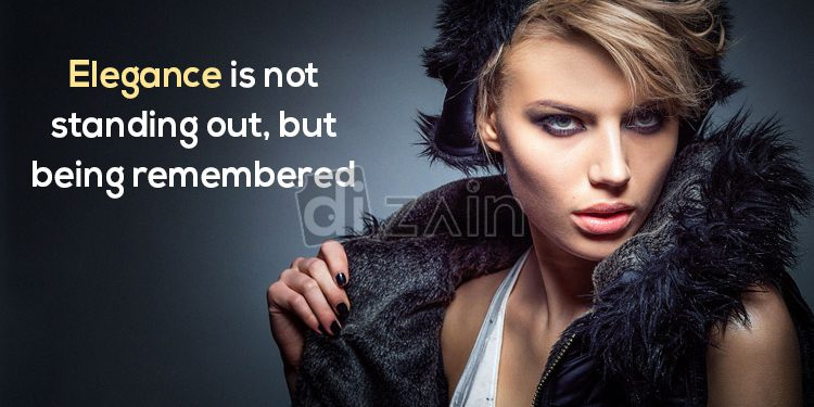 Awesome Fashion Quotes Elegance Is Not Standing Out Dizain