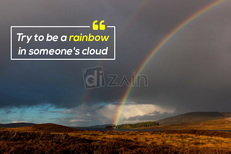 being happy quotes try to be a rainbow dizain